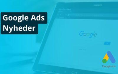 Google Ads Nyheder - Online Markedsføring - The Online Gurus - Google Annoncering