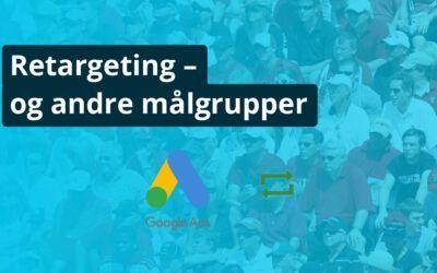 Hvad er Retargeting og Andre Målgrupper - Online Markedsføring - The Online Gurus