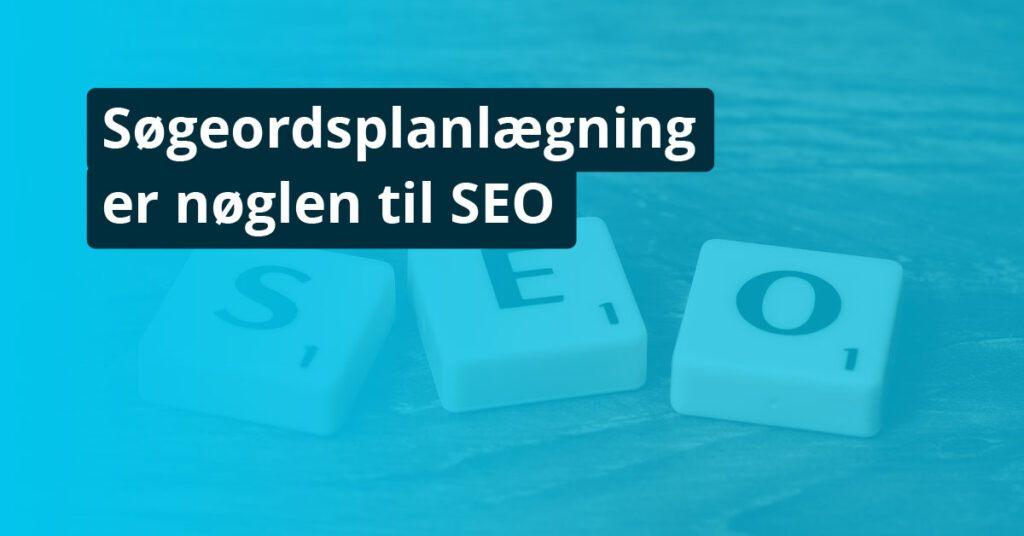 Søgeordsplanlægning er nøglen til SEO - Online - Markedsføring -The Online Gurus