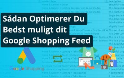 Sådan optimerer du bedst muligt dit Google Shopping Feed