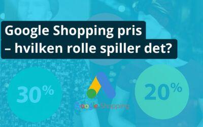 Google Shopping pris - hvilken rolle spiller det?