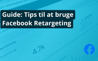 Guide: Tips til at bruge Facebook Retargeting
